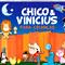 Chico & Vinicius para Criança